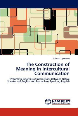 The Construction of Meaning in Intercultural Communication