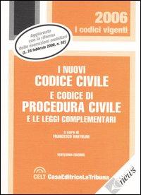 I nuovi codice civile e codice di procedura civile e le leggi complementari