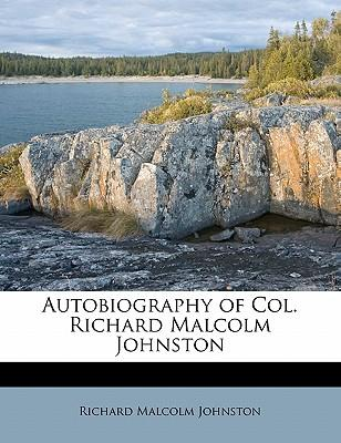 Autobiography of Col. Richard Malcolm Johnston
