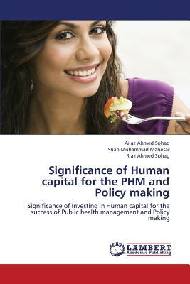 Significance of Human capital for the PHM and Policy making