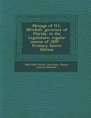 Message of H.L. Mitchell, Governor of Florida, to the Legislature, Regular Session of 1895