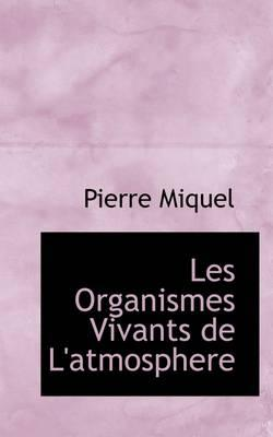 Les Organismes Vivants de L'Atmosphere