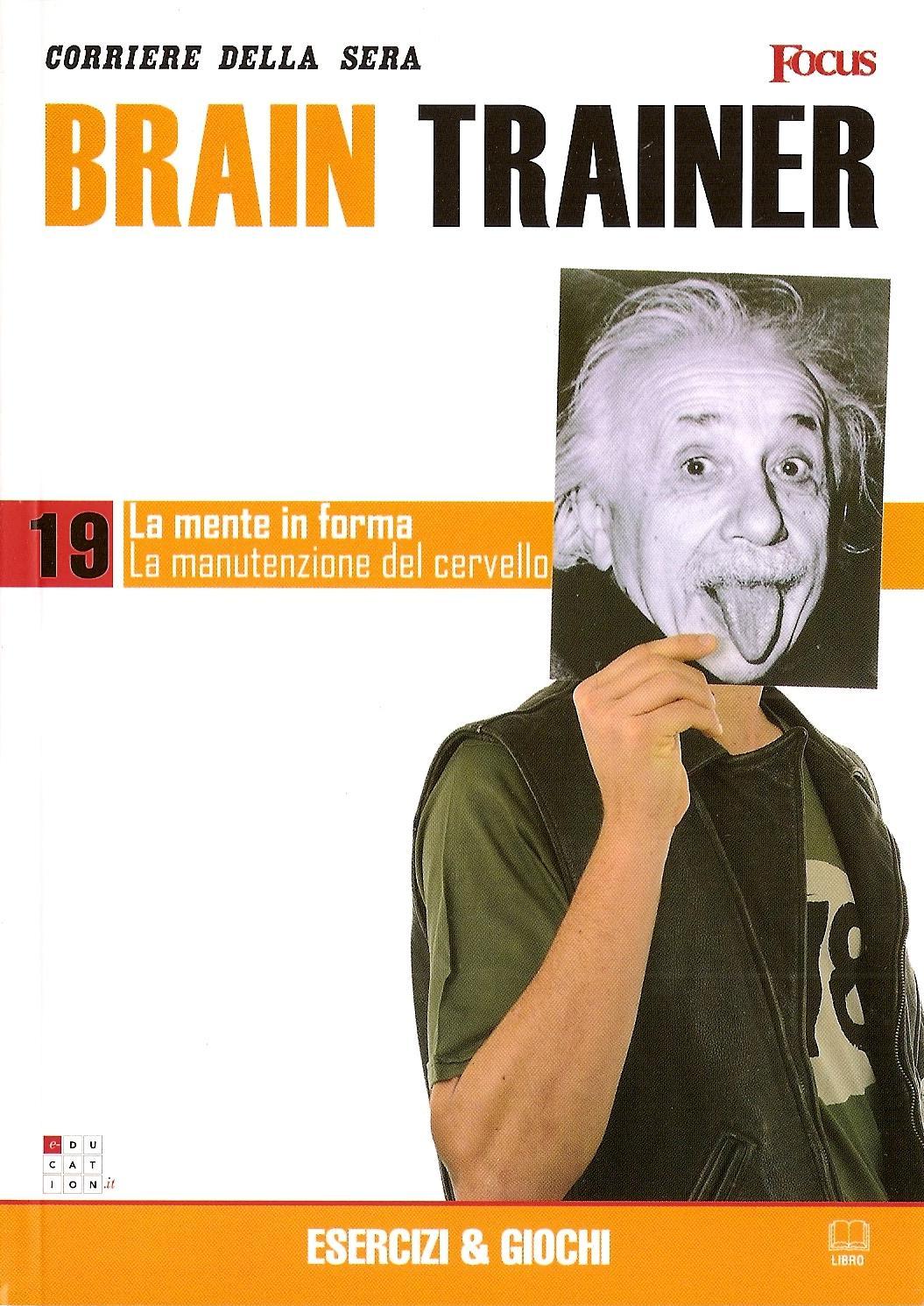 La mente in forma: La manutenzione del cervello