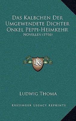 Das Kalbchen Der Umgewendete Dichter Onkel Peppi-Heimkehr
