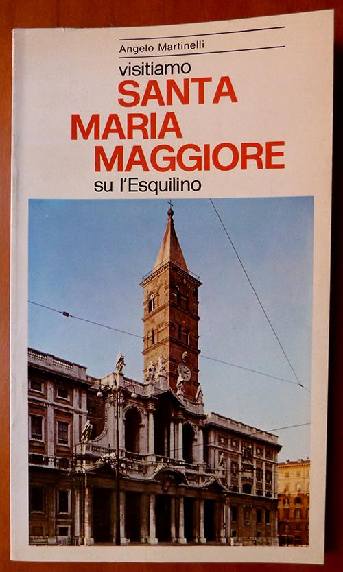 Visitiamo Santa Maria Maggiore su l'Esquilino