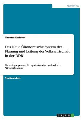 Das Neue Ökonomische System der Planung und Leitung der Volkswirtschaft in der DDR