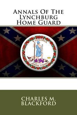 Annals of the Lynchburg Home Guard