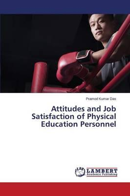 Attitudes and Job Satisfaction of Physical Education Personnel