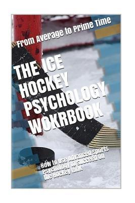 The Ice Hockey Psych...