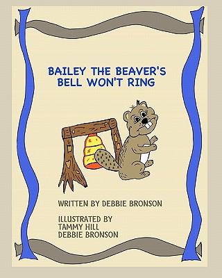 Bailey the Beaver's Bell Won't Ring