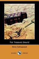 For Treasure Bound (Dodo Press)
