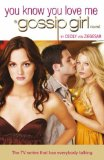 Gossip Girl 2 - You Know You Love Me - TV Tie-in Edition