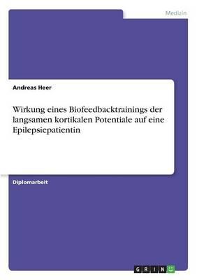 Wirkung eines Biofeedbacktrainings der langsamen kortikalen Potentiale auf eine Epilepsiepatientin
