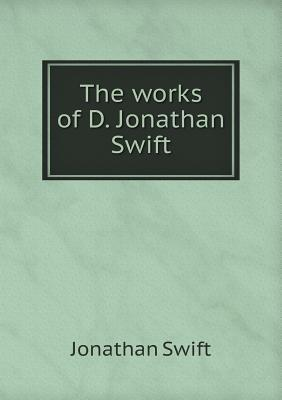 The Works of D. Jonathan Swift