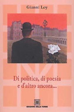 Di politica, di poesia e d'altro ancora
