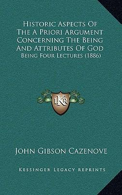 Historic Aspects of the a Priori Argument Concerning the Being and Attributes of God