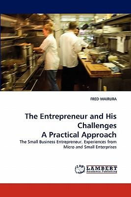 The Entrepreneur and His Challenges A Practical Approach
