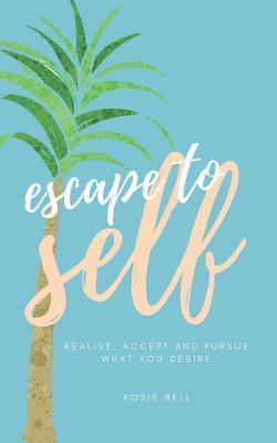 Escape to Self