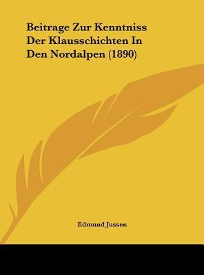 Beitrage Zur Kenntniss Der Klausschichten in Den Nordalpen (1890)