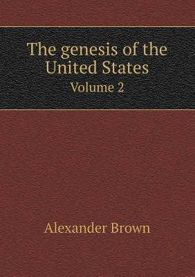 The Genesis of the United States Volume 2