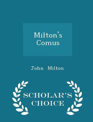 Milton's Comus - Scholar's Choice Edition