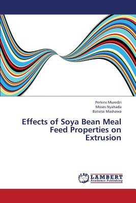 Effects of Soya Bean Meal Feed Properties on Extrusion