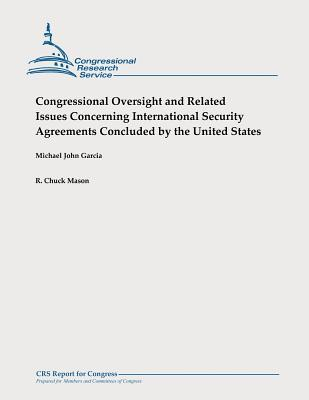 Congressional Oversight and Related Issues Concerning International Security Agreements Concluded by the United States