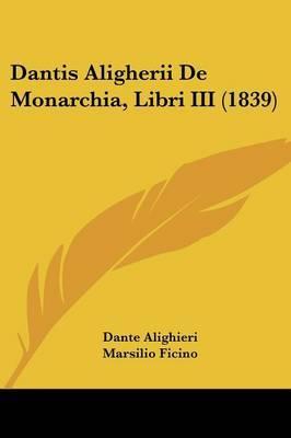 Dantis Aligherii de Monarchia, Libri III (1839)