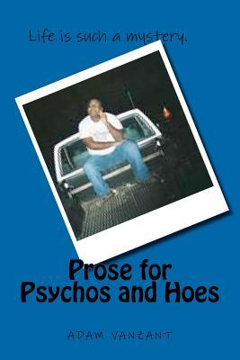 Prose for Psychos and Hoes