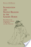 Islamization and Native Religion in the Golden Horde