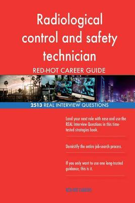 Radiological control and safety technician RED-HOT Career; 2513 REAL Interview Q