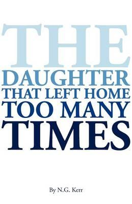 The Daughter That Left Home Too Many Times