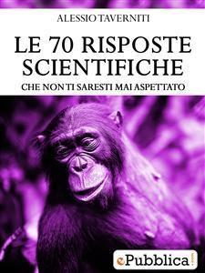 Le 70 risposte scientifiche