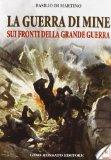 La guerra di mine sui fronti della Grande Guerra