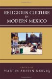 Religious Culture in Modern Mexico
