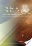 Interviewing and Interrogation for Law Enforcement