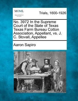 No. 3972 in the Supreme Court of the State of Texas Texas Farm Bureau Cotton Association, Appellant, vs. J. C. Stovall, Appellee
