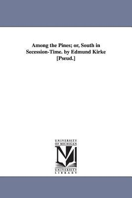 Among the Pines Or, South in Secession-time