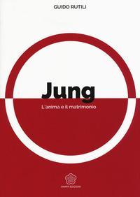 Jung. L'anima e il matrimonio