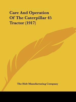 Care and Operation of the Caterpillar 45 Tractor (1917)