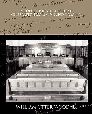 A Collection of Reports of Celebrated Trials Civil and Criminal