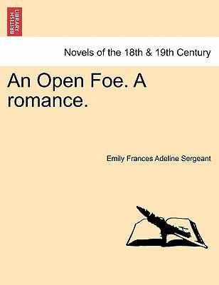 An Open Foe. A romance, Vol. II