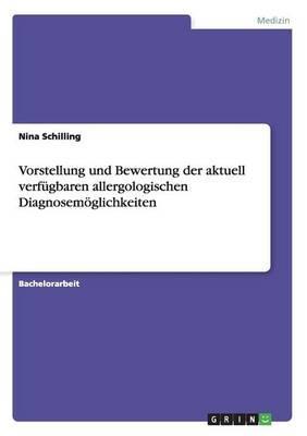 Vorstellung und Bewertung der aktuell verfügbaren allergologischen Diagnosemöglichkeiten