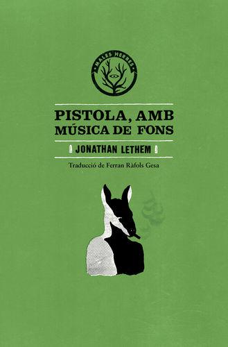 Pistola, amb música...