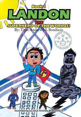 Landon, the Superhero of the Worlds!