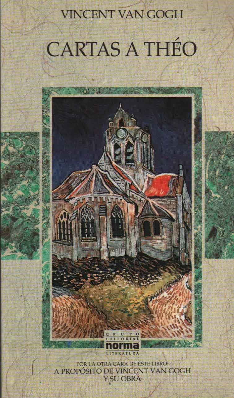 Cartas a Theo / A Propósito de Vincent Van Gogh y Su Obra