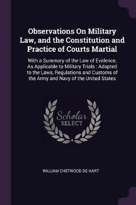 Observations on Military Law, and the Constitution and Practice of Courts Martial