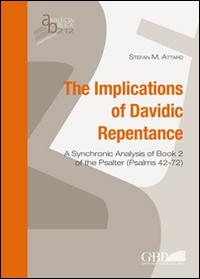 The implications of Davidic repentance. A synchronic analysis of book 2 of the Psalter (Psalms 42-72)