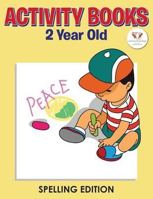 Activity Books 2 Year Old Spelling Edition