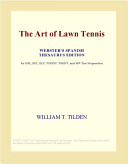 The Art of Lawn Tennis (Webster's Spanish Thesaurus Edition)